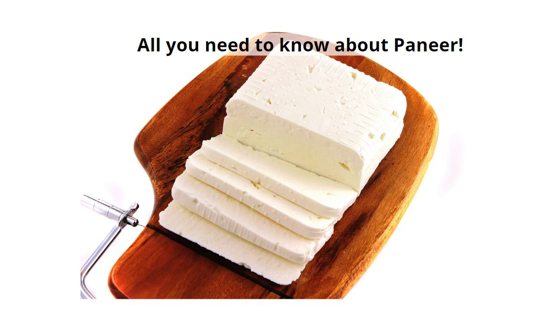 All you need to know about Paneer