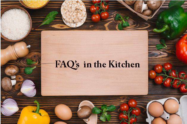 FAQs in the Kitchen
