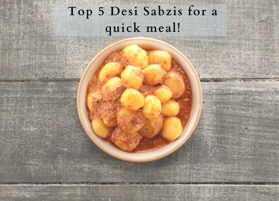 Five simple Indian sabzis for a quick weekday meal