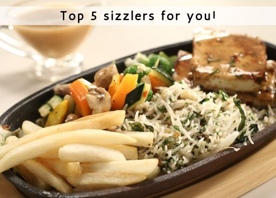 Top 5 sizzlers for you
