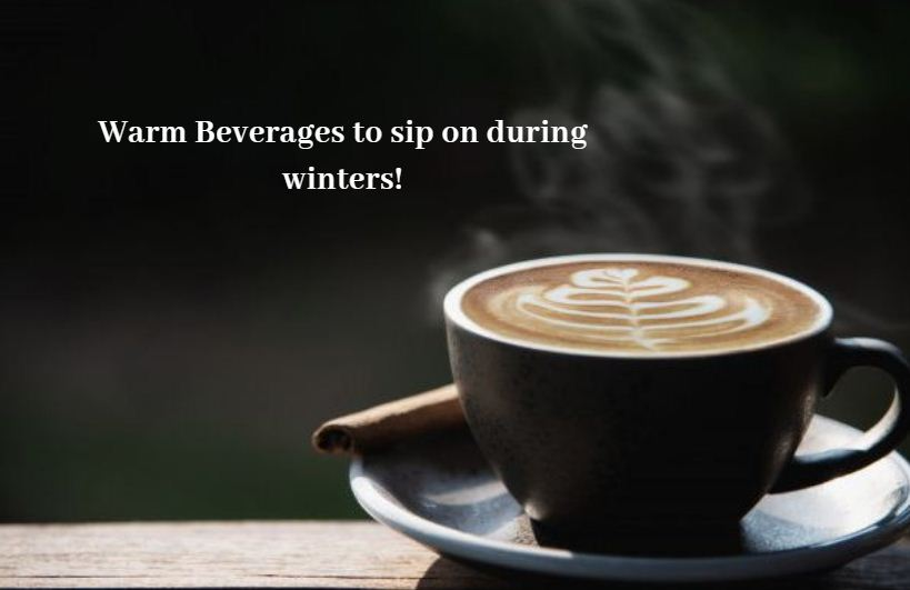 Warm Beverages to sip on during winter